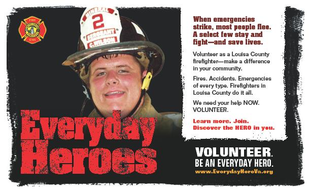 Image of firefigther, with text encouraging viewers to volunteer in Louisa County. Be an Everyday He